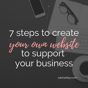 7 steps to create your own website to support your business