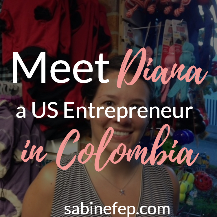 Check out Diana's story - Starting a business in Colombia
