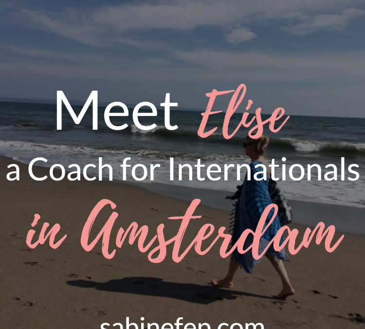 Meet Elise, a Coach for Internationals, Currently in Amsterdam