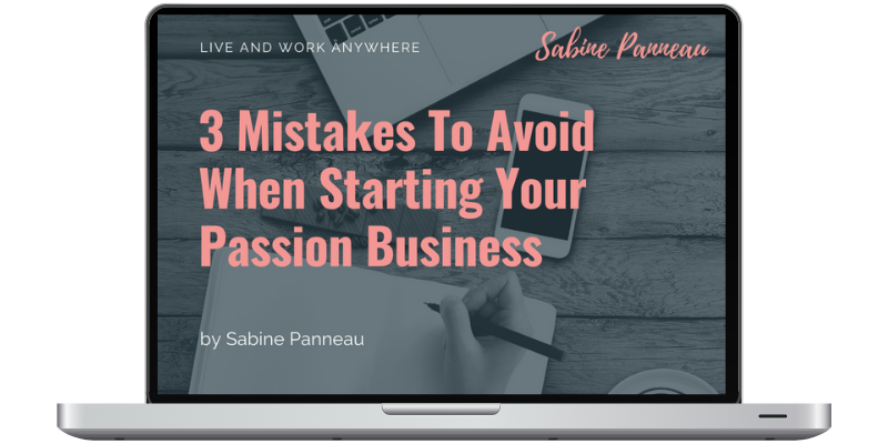 3 mistakes to avoid when starting your passion business