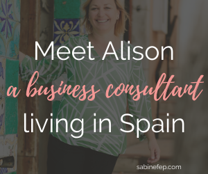 Meet Alison a business consultant living in Spain