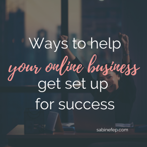 Ways to help your online business get set up for success