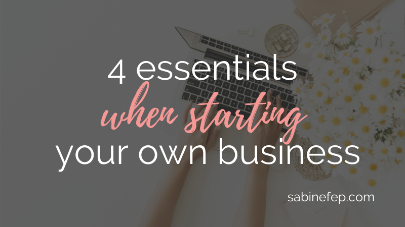 4 essentials when starting your own business