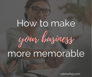 How to make your business more memorable?