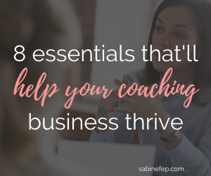 8 essentials that'll help your coaching business thrive