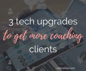 3 tech upgrades to get more coaching clients